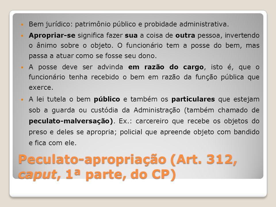 Peculato-apropriação (Art. 312, caput, 1ª parte, do CP)