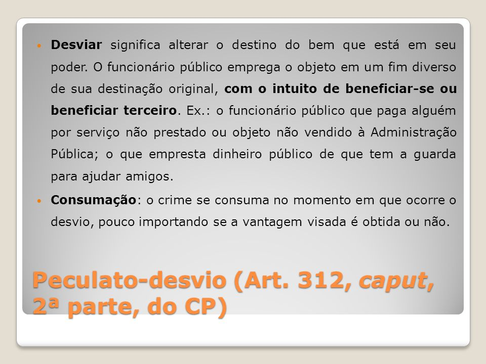 Peculato-desvio (Art. 312, caput, 2ª parte, do CP)