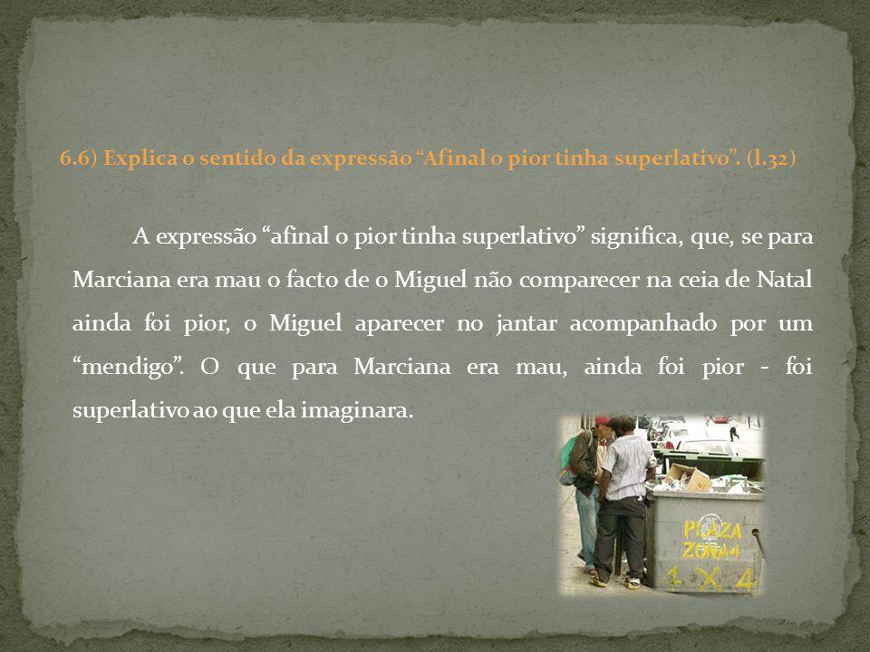 6. 6) Explica o sentido da expressão Afinal o pior tinha superlativo