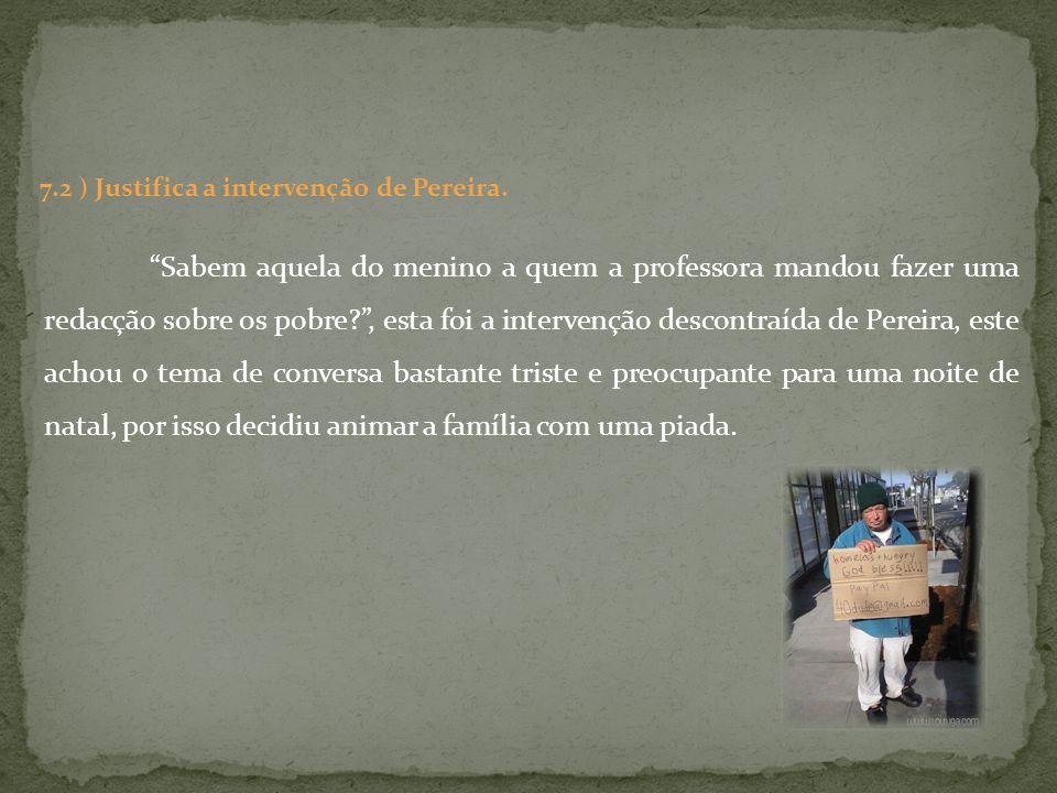 7.2 ) Justifica a intervenção de Pereira.