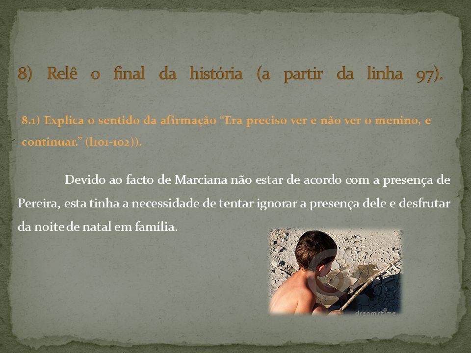 8) Relê o final da história (a partir da linha 97).