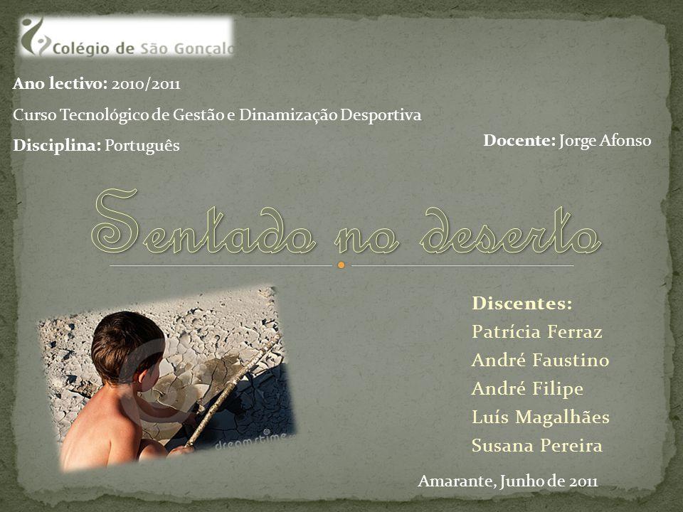Sentado no deserto Discentes: Patrícia Ferraz André Faustino