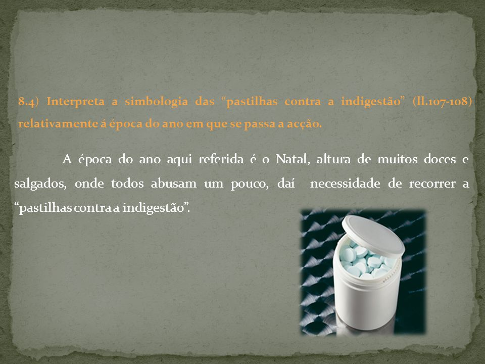 8. 4) Interpreta a simbologia das pastilhas contra a indigestão (ll