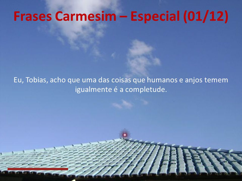Frases Carmesim – Especial (01/12)