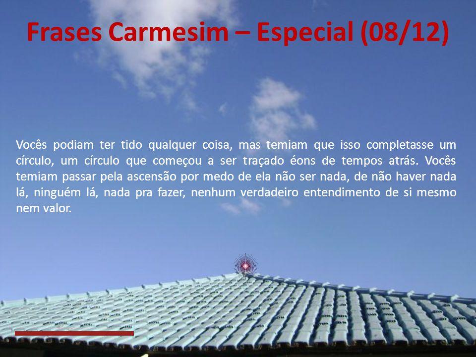 Frases Carmesim – Especial (08/12)