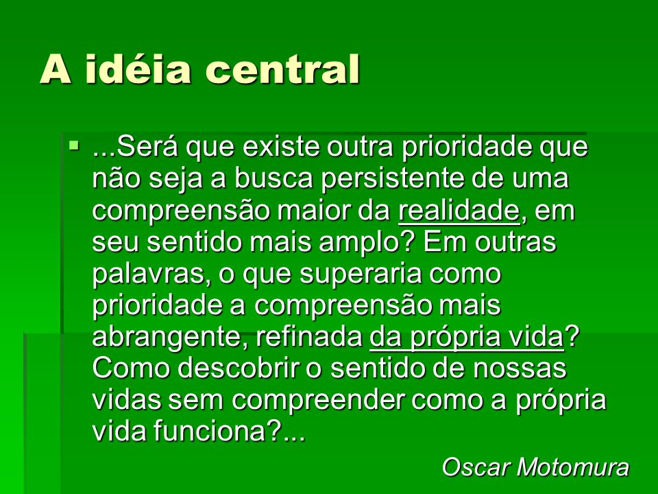 A idéia central