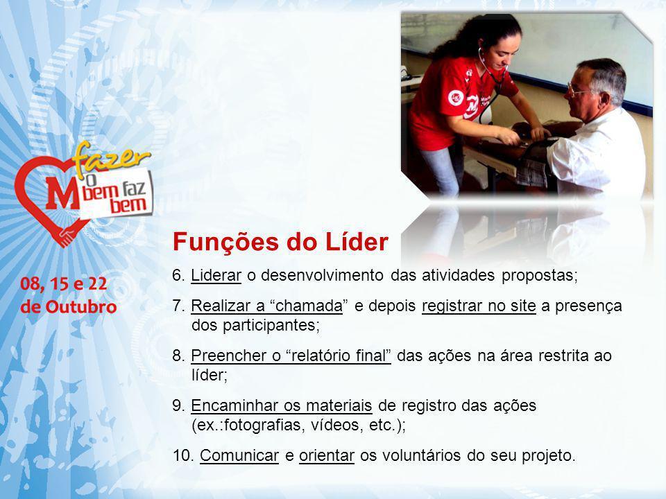 Funções do Líder 6. Liderar o desenvolvimento das atividades propostas;