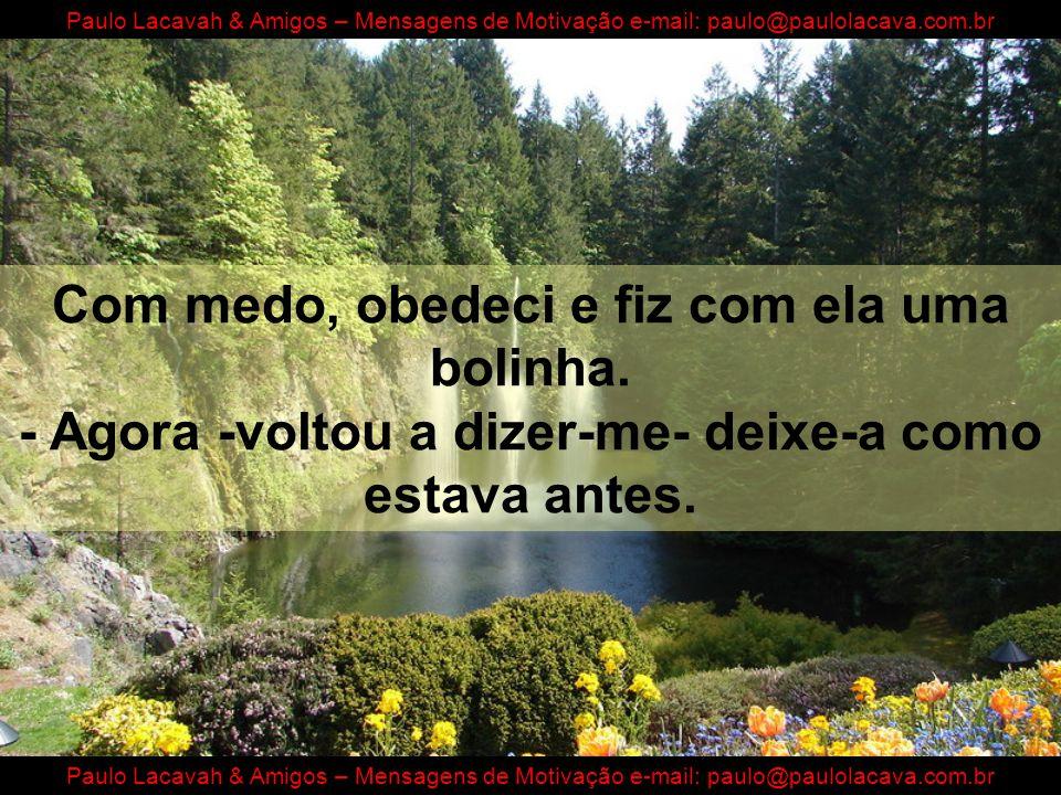 Paulo Lacavah & Amigos – Mensagens de Motivação e-mail: paulo@paulolacava.com.br