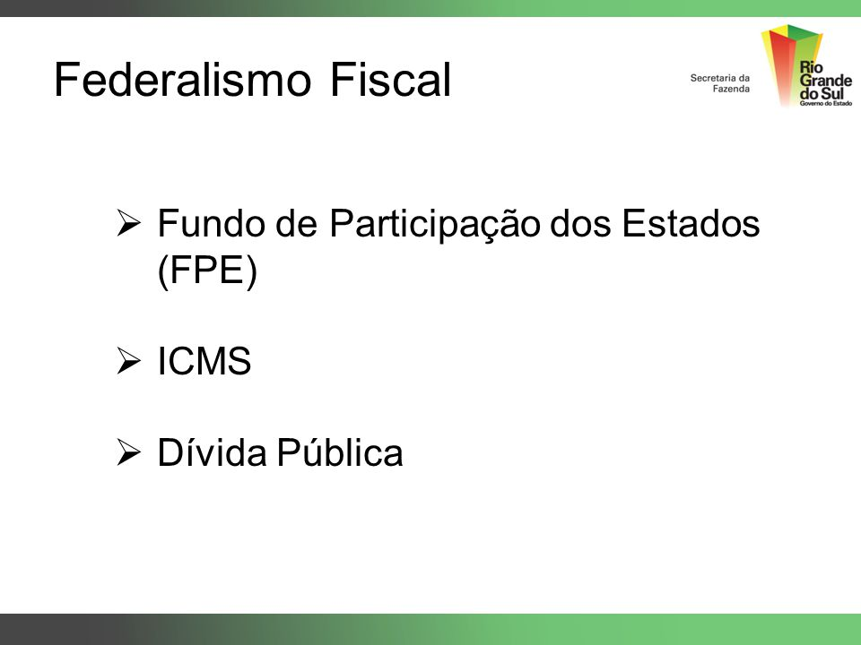 Federalismo Fiscal Fundo de Participação dos Estados (FPE) ICMS