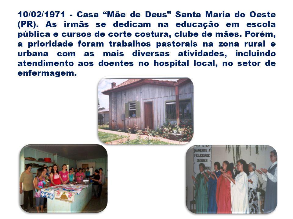 10/02/1971 - Casa Mãe de Deus Santa Maria do Oeste (PR)