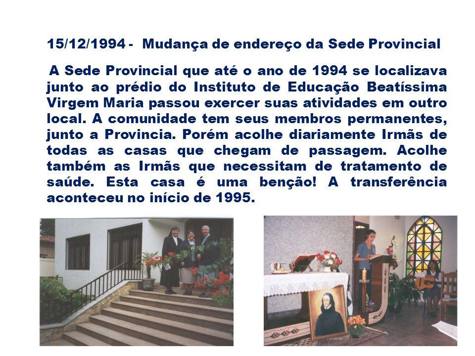 15/12/1994 - Mudança de endereço da Sede Provincial
