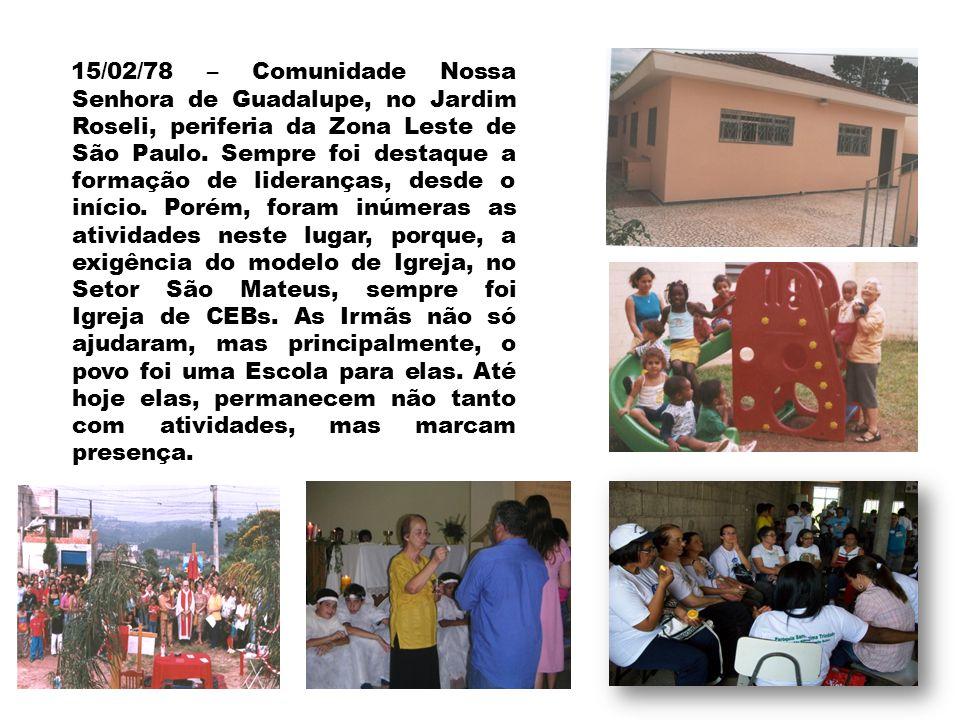 15/02/78 – Comunidade Nossa Senhora de Guadalupe, no Jardim Roseli, periferia da Zona Leste de São Paulo.