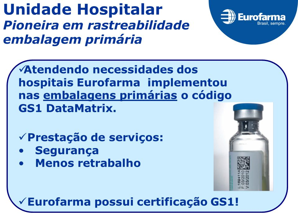 Unidade Hospitalar Pioneira em rastreabilidade embalagem primária
