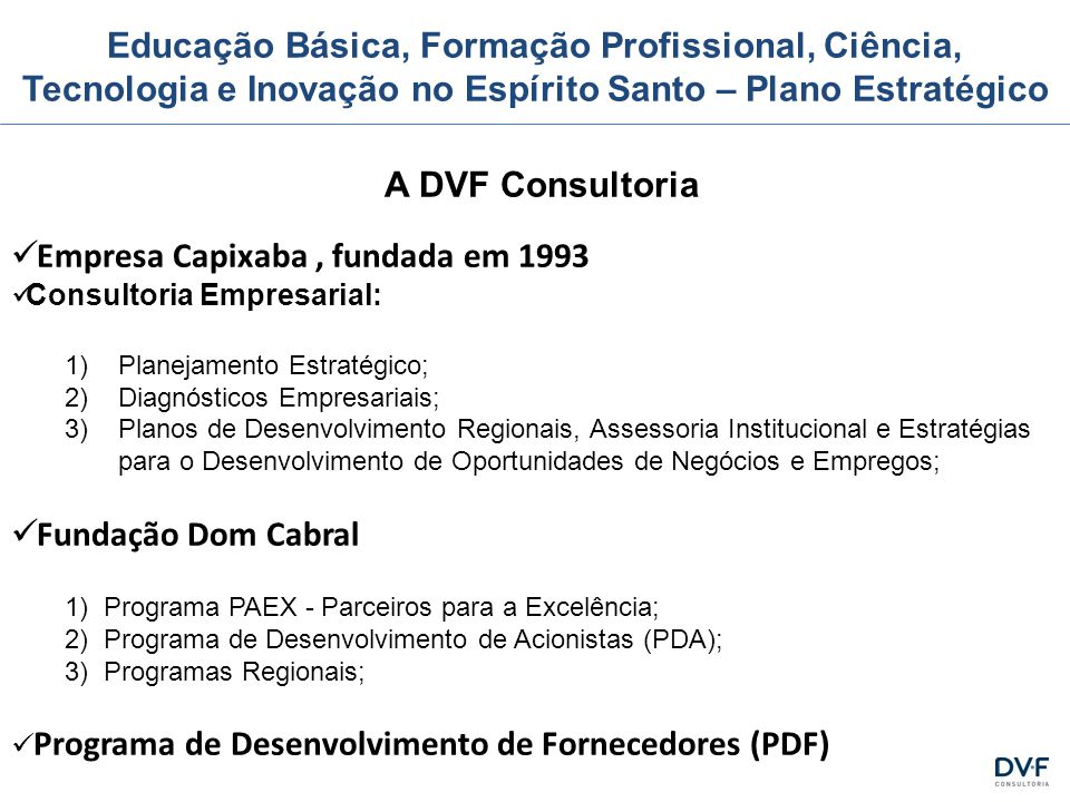 Empresa Capixaba , fundada em 1993