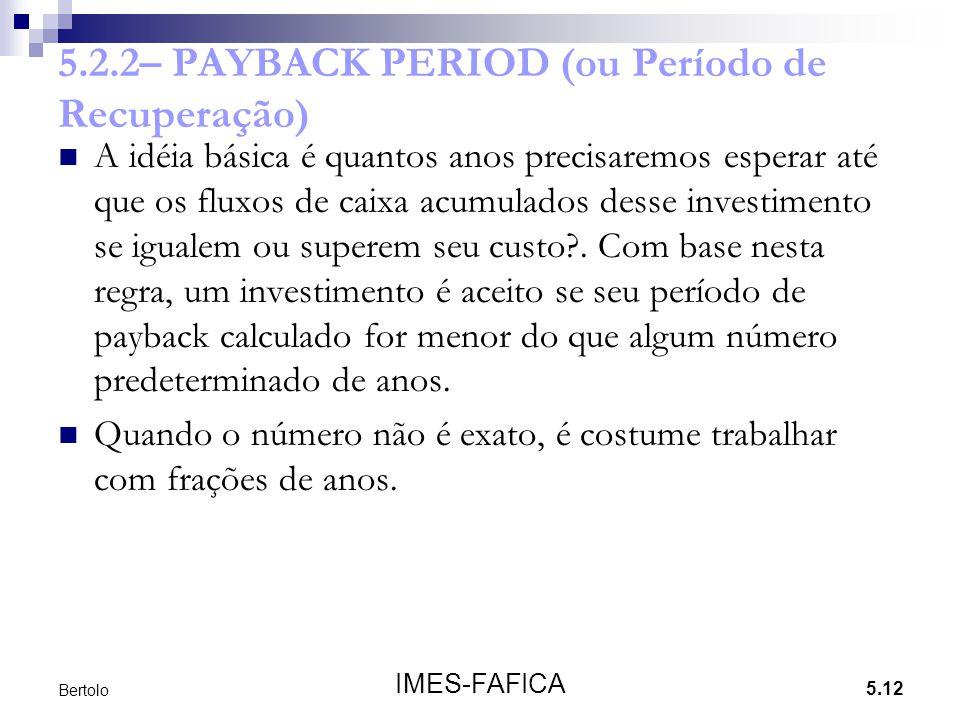 5.2.2– PAYBACK PERIOD (ou Período de Recuperação)