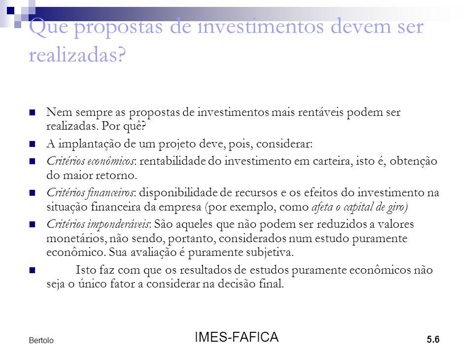 Que propostas de investimentos devem ser realizadas