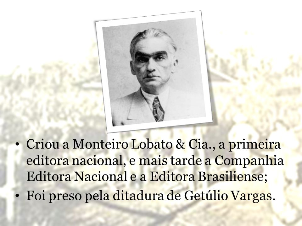 Criou a Monteiro Lobato & Cia