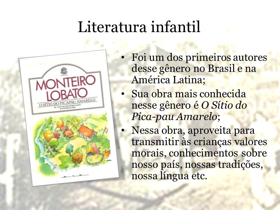 Literatura infantil Foi um dos primeiros autores desse gênero no Brasil e na América Latina;