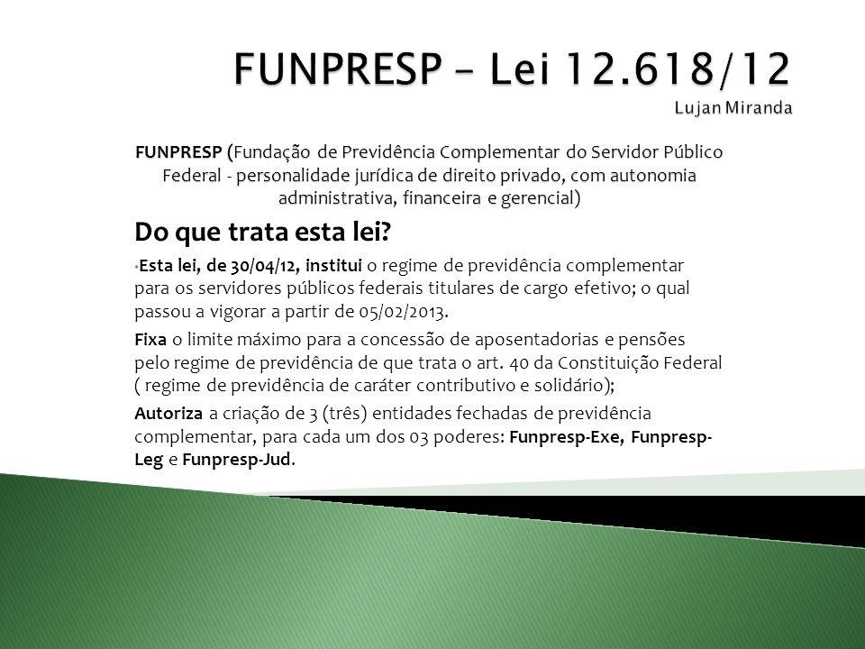 FUNPRESP – Lei 12.618/12 Lujan Miranda