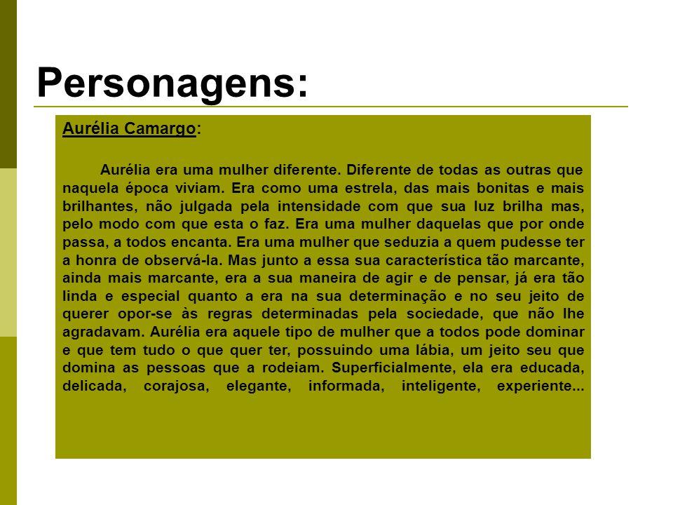 Personagens: Aurélia Camargo: