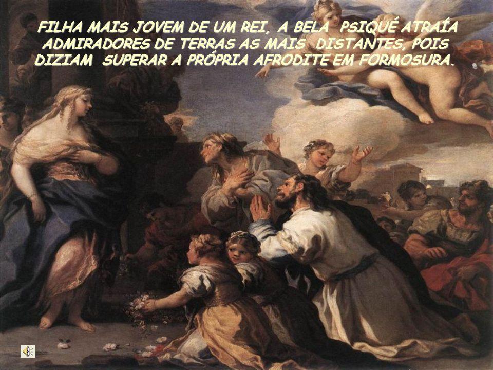 FILHA MAIS JOVEM DE UM REI, A BELA PSIQUÉ ATRAÍA ADMIRADORES DE TERRAS AS MAIS DISTANTES, POIS DIZIAM SUPERAR A PRÓPRIA AFRODITE EM FORMOSURA.