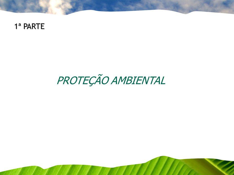 1ª PARTE PROTEÇÃO AMBIENTAL 2 2 2 2 2 2