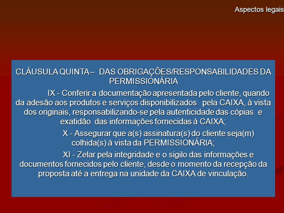 CLÁUSULA QUINTA – DAS OBRIGAÇÕES/RESPONSABILIDADES DA PERMISSIONÁRIA