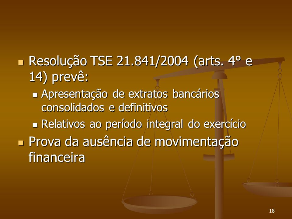 Resolução TSE 21.841/2004 (arts. 4° e 14) prevê: