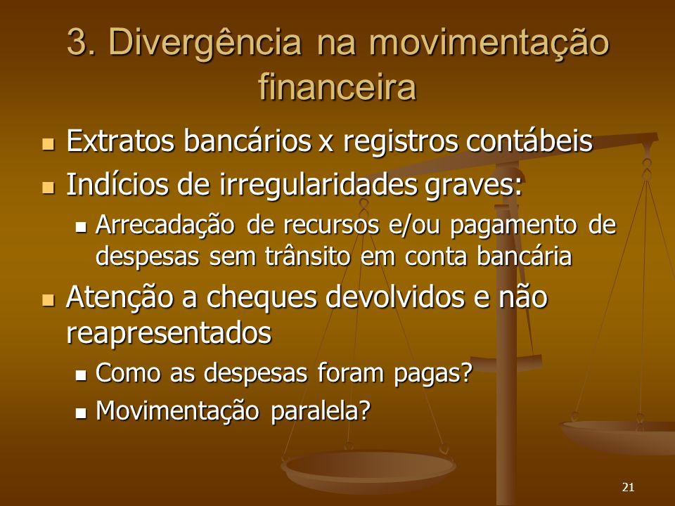 3. Divergência na movimentação financeira