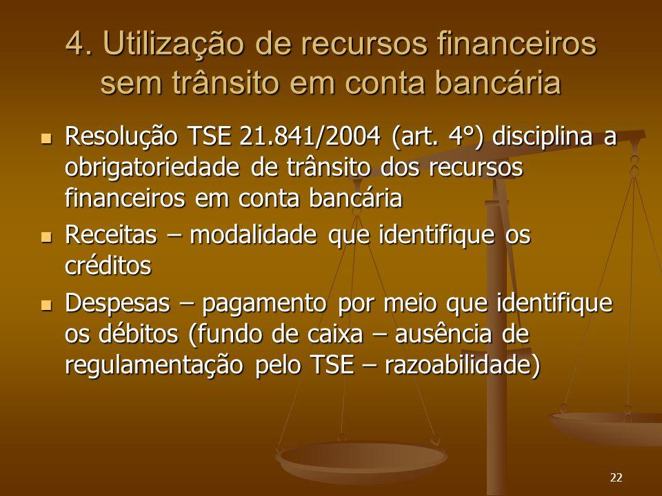 4. Utilização de recursos financeiros sem trânsito em conta bancária