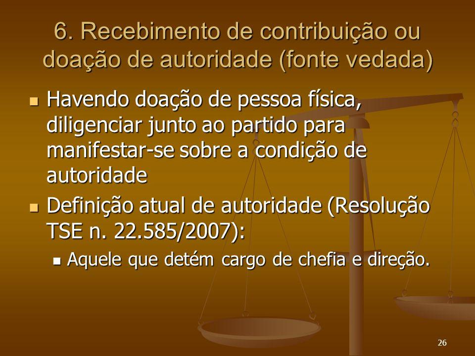 6. Recebimento de contribuição ou doação de autoridade (fonte vedada)