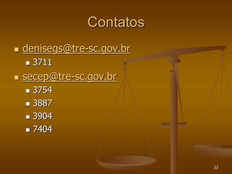 Contatos denisegs@tre-sc.gov.br secep@tre-sc.gov.br 3711 3754 3887