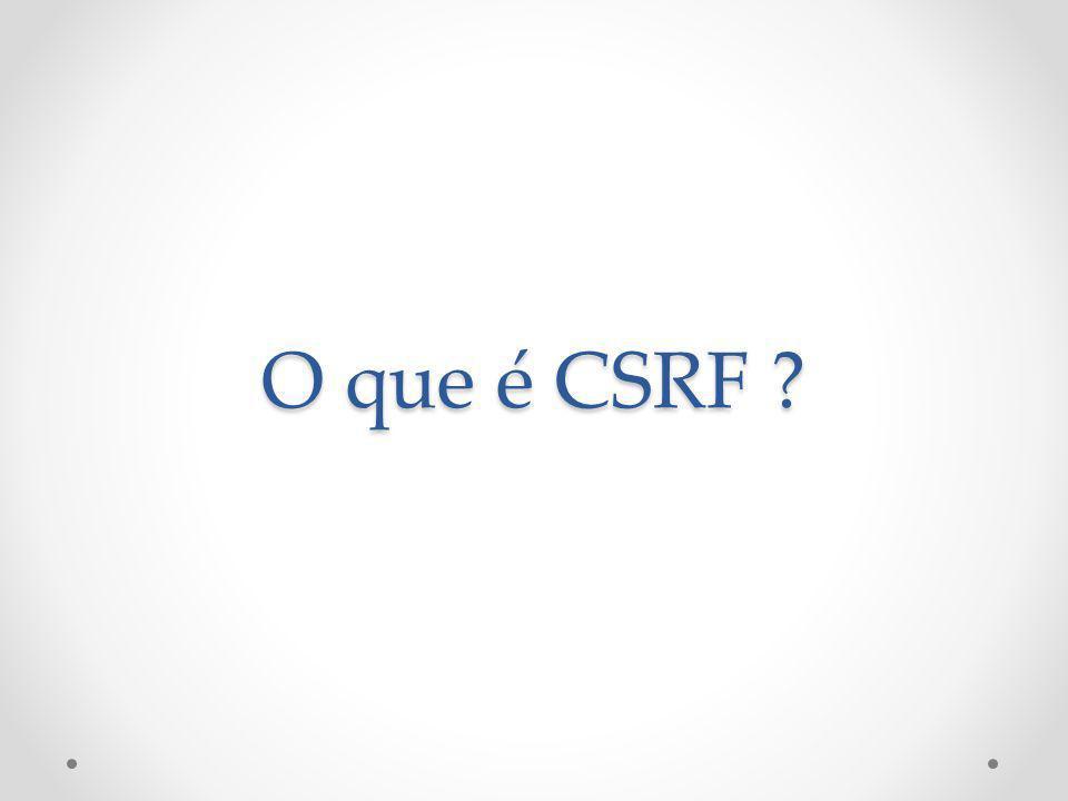 O que é CSRF