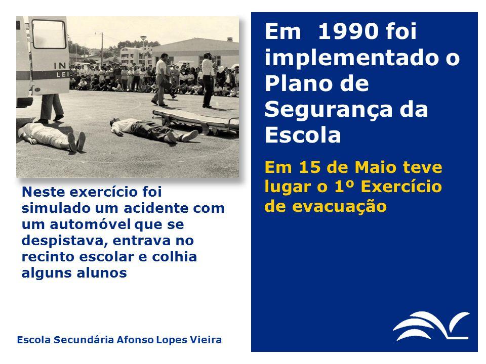 Em 1990 foi implementado o Plano de Segurança da Escola