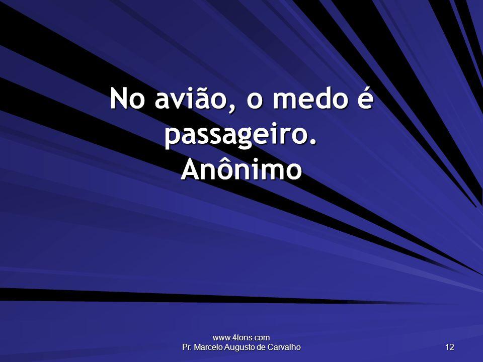 No avião, o medo é passageiro. Anônimo
