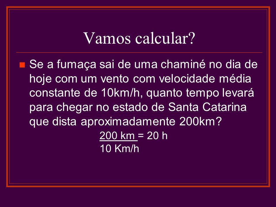 Vamos calcular