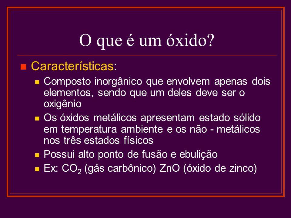 O que é um óxido Características: