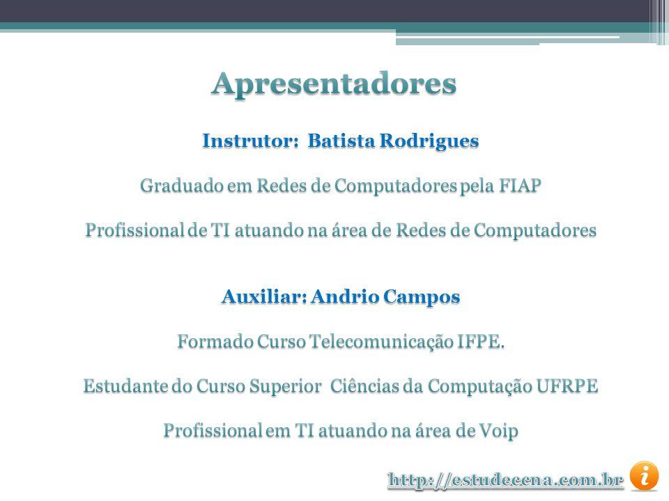 Instrutor: Batista Rodrigues Auxiliar: Andrio Campos