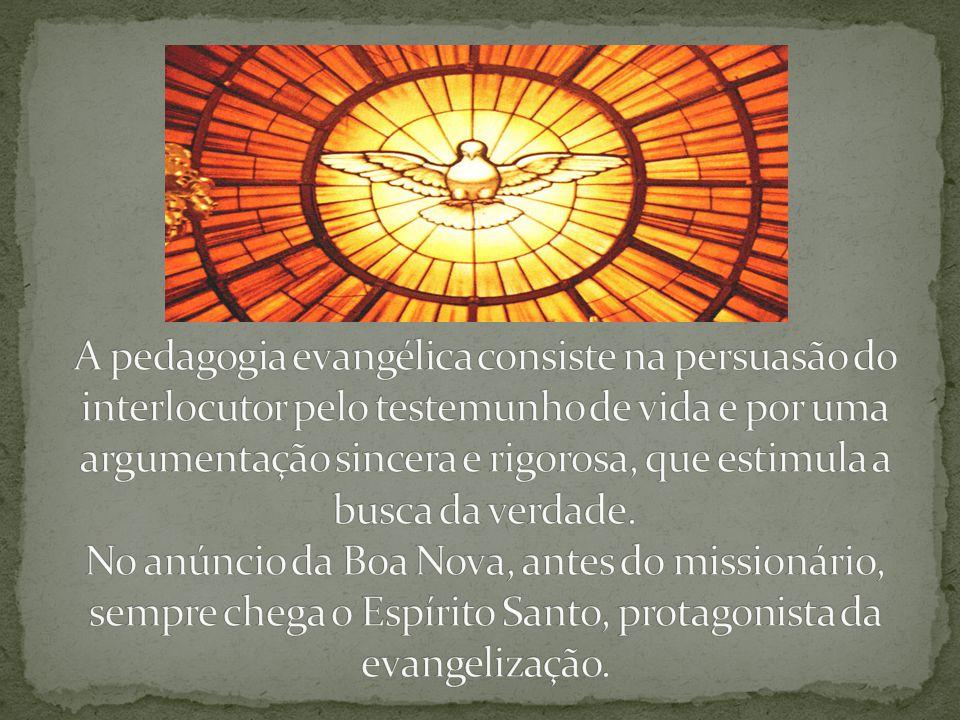 A pedagogia evangélica consiste na persuasão do interlocutor pelo testemunho de vida e por uma argumentação sincera e rigorosa, que estimula a busca da verdade.
