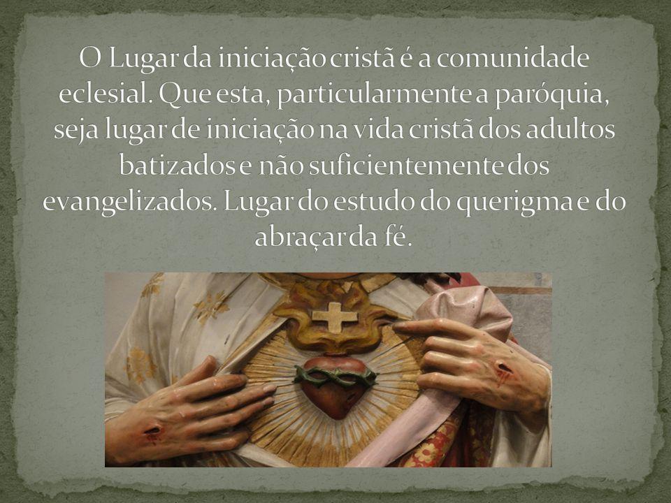 O Lugar da iniciação cristã é a comunidade eclesial