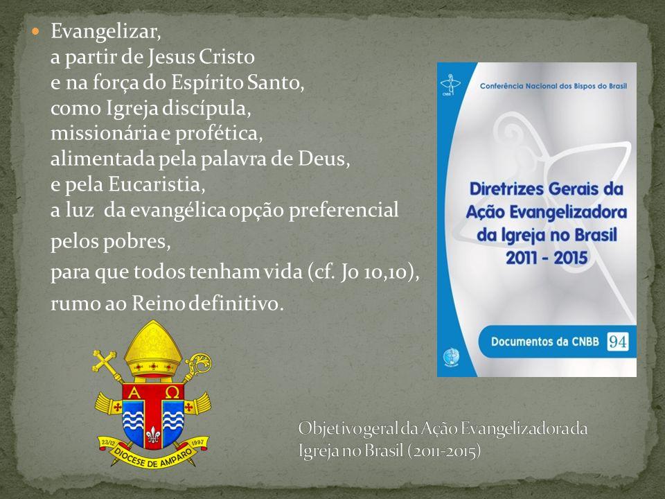 Objetivo geral da Ação Evangelizadora da Igreja no Brasil (2011-2015)