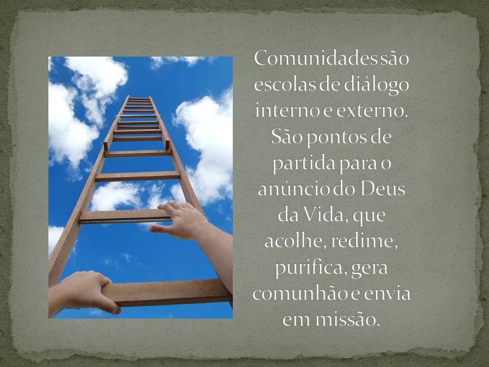 Comunidades são escolas de diálogo interno e externo