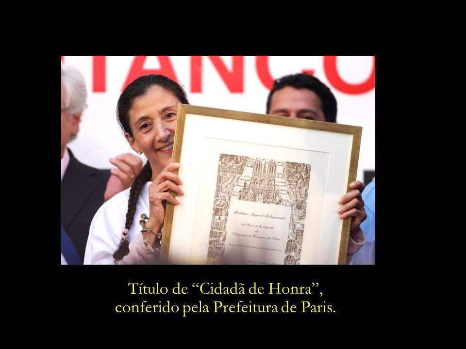 Título de Cidadã de Honra , conferido pela Prefeitura de Paris.