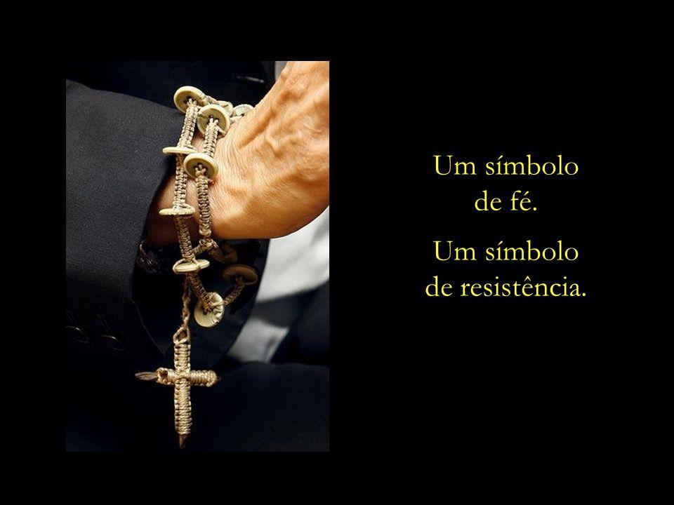 Um símbolo de fé. de resistência.
