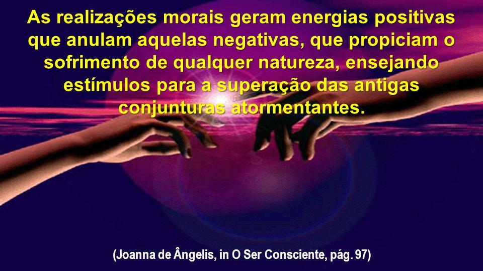 As realizações morais geram energias positivas
