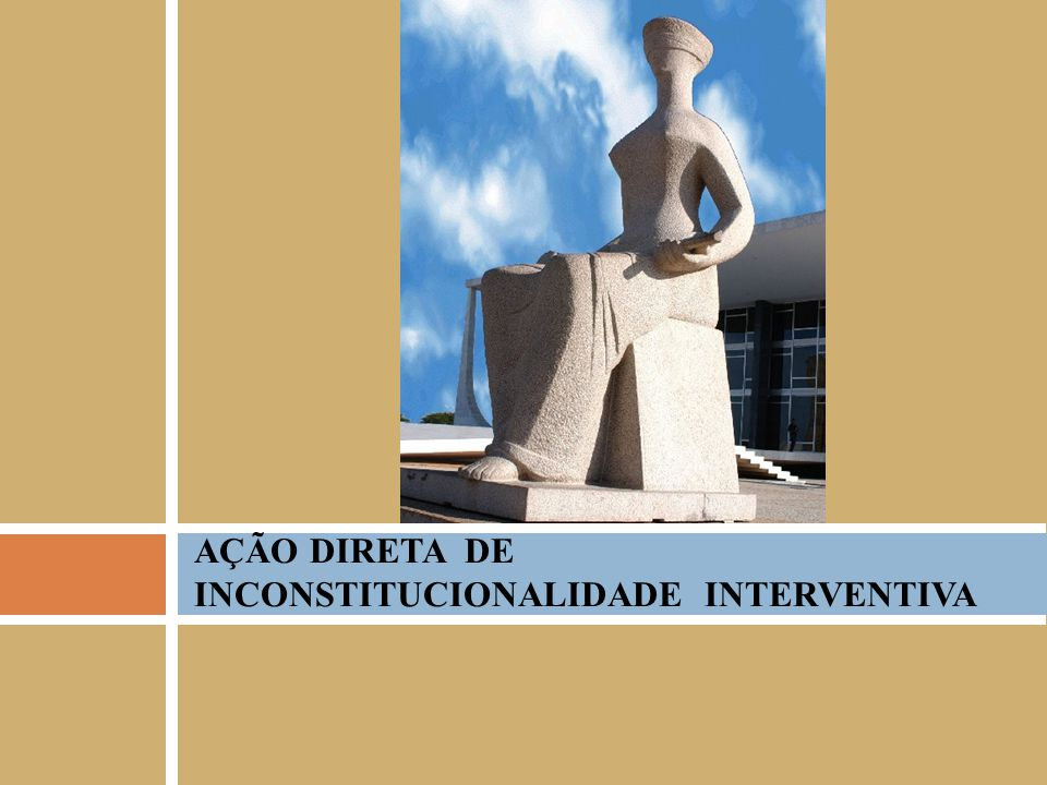 AÇÃO DIRETA DE INCONSTITUCIONALIDADE INTERVENTIVA