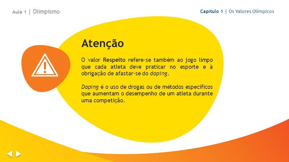 Aula 1 | Olimpismo Capítulo 1 | Os Valores Olímpicos. Atenção.