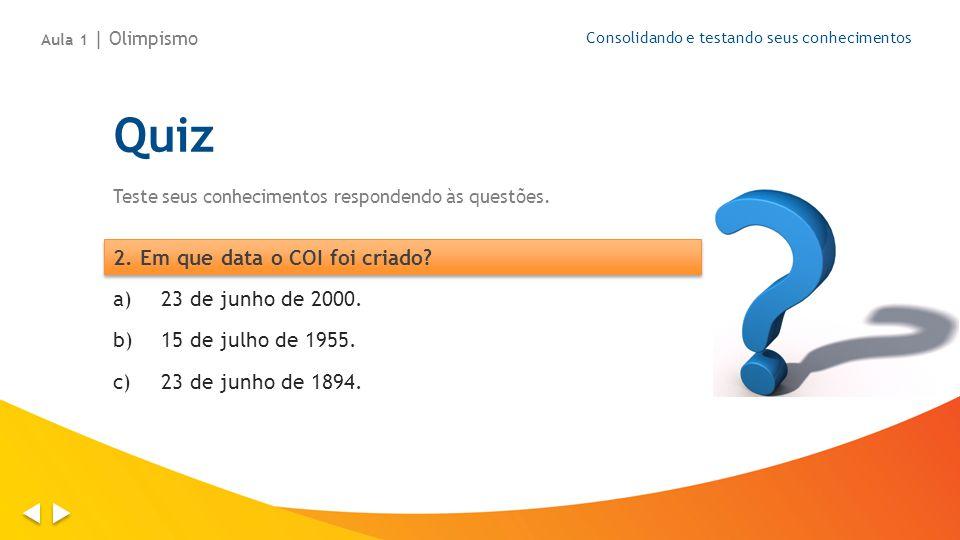 Quiz 2. Em que data o COI foi criado 23 de junho de 2000.