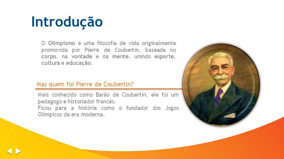 Introdução Mas quem foi Pierre de Coubertin