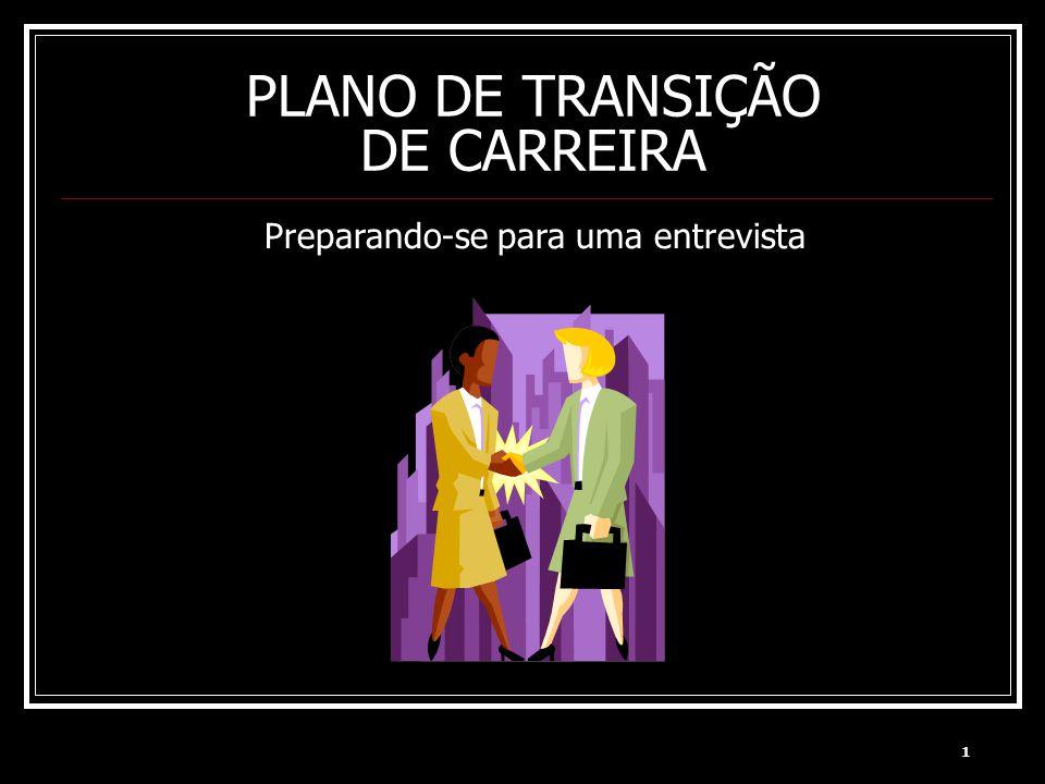 PLANO DE TRANSIÇÃO DE CARREIRA